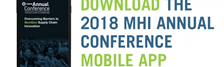 Five Reasons Why the 2018 MHI Annual Conference Mobile App Is a Must Have Tool