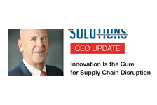 CEO UPDATE: Innovation Is the Cure for Supply Chain Disruption