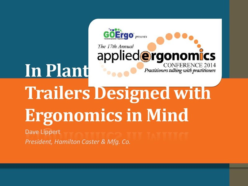 In Plant Trucks and Trailers Designed with Ergonomics in Mind