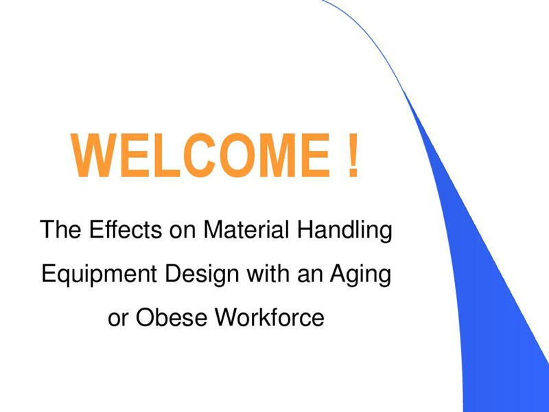 The Effects on MH Equipment Design with an Aging & Obese Workforce