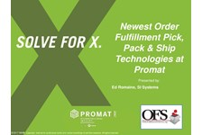 OFS of MHI Presents: Newest Order Fulfillment Pick, Pack & Ship Technologies at Promat
