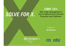 OMS 101: Why Order Management Is Key to Optimal Omni-Channel Execution & Fulfillment