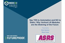 ASRS of MHI Presents: Say YES to Automation and No to Static: Why Vertical Lift Modules are the Shelving of the Future