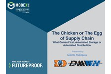 The Chicken or the Egg of Supply Chain ??? what comes first; Automated Storage or Automated Distribution?