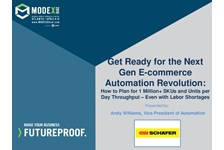Get Ready for the NextGen E-commerce Automation Revolution: How to Plan for Million+ SKUs and Units / Day Throughput???even with Labor Shortages