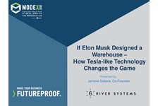 If Elon Musk designed a warehouse; how Tesla-like technology changes the game