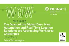 The Dawn of the Digital Day: How Automation and Real Time Location Solutions are Addressing Workforce Challenges