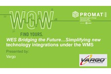 WES Bridging the Future...Simplifying New Tech Integrations Under the WMS