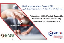 EASE of MHI presents: Until Automation Does It All - Apply Good Ergonomics to Protect Your Workers Now