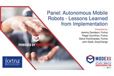 Panel Discussion: Autonomous Mobile Robots - Lessons Learned from Implementation