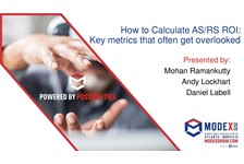 AS/RS of MHI presents: ???How to calculate AS/RS ROI: Key metrics that often get overlooked???
