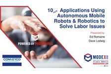 10 Applications Using Autonomous Mobile Robots (AMRs) & Robotics to Solve Labor, Throughput and Accuracy Requirements