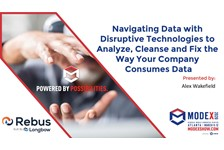 Navigating Data with Disruptive Technologies to Analyze, Cleanse and Fix the Way Your Company Consumes Data