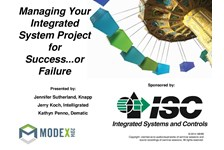 314: Managing Your Integrated System Project for Success???..or ...